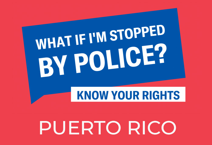 know your rights when stopped by police in puerto rico